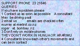 Text Box: SUPPORT PHONE  23 21646